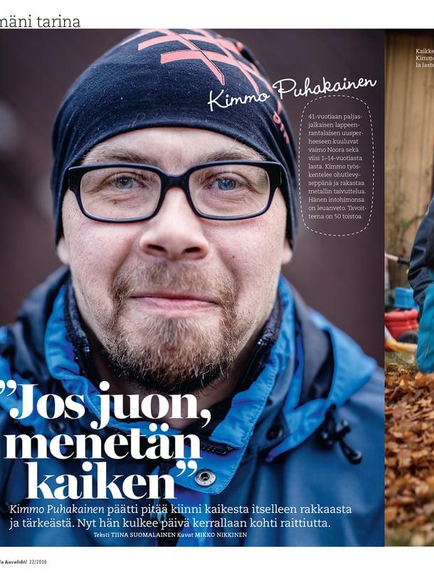 Kimmo Puhakaisen Elämäni tarina julkaistiin Kodin Kuvalehdessä 22/2016.