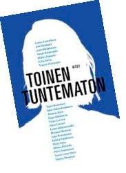 Toinen tuntematon -novellikokoelman (WSOY) toimittavat Johanna Catani ja Lari Mäkelä.